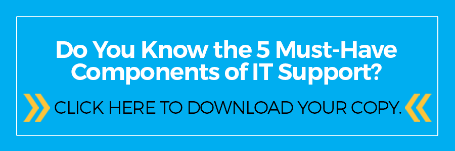 Do you know the 5 must-have component of IT Support? Click here for the free checklist