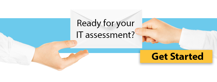 Is your business ready for a FREE IT Assessment? Click here to get started >>