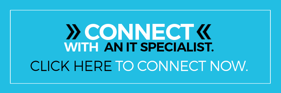 Click here to connect with an IT Specialist now