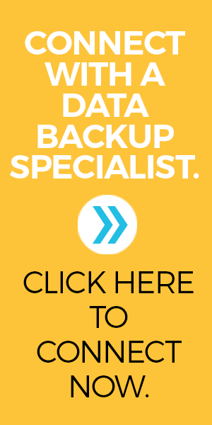 Click here to connect with a Data Backup Specialist now >>
