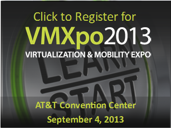 Sign up now for VMXpo 2013 - Virtualization & Mobile Citrix VMware Microsoft