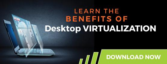 "Download our Whitepaper ""The Benefits of Desktop Virtualization"""