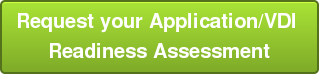 Request your Application/VDI  Readiness Assessment