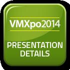 vmxpo2014 presentation details