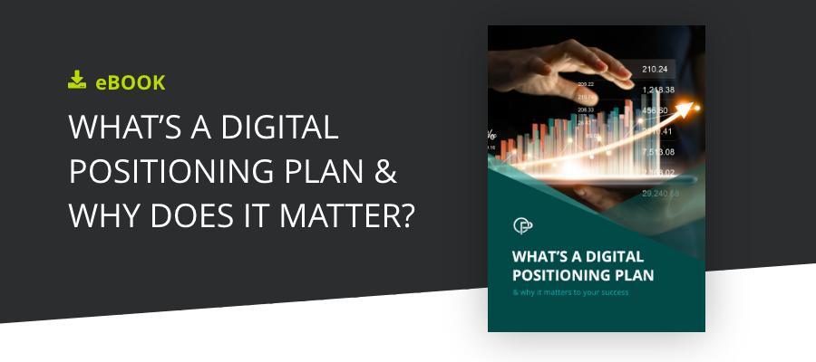 What's a digital positioning plan and why does it matter
