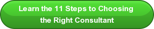 Learn the 11 Steps to Choosing  the Right Consultant