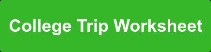 College Trip Worksheet