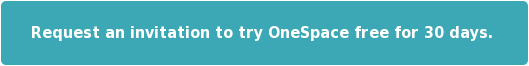 Request an invitation to try OneSpace free for 30 days.