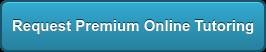Request Premium Online Tutoring
