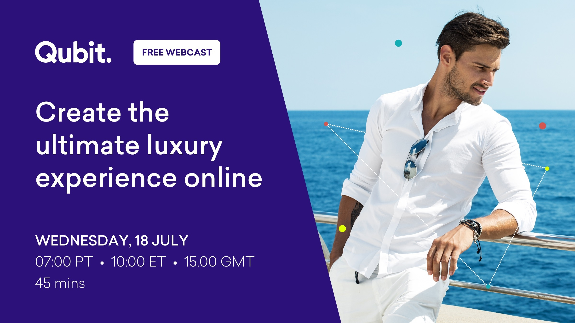 "Register for the webcast ""Create the ultimate luxury experience online"" Weds 18 Jul."