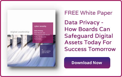 Data Privacy - How Boards Can Safeguard Digital Assets Today For Success Tomorrow