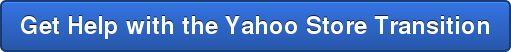 Get Help with the Yahoo Store Transition