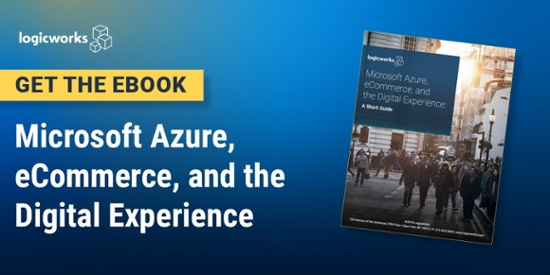 Logicworks-Microsoft-Azure-eCommerce-and-the-Digital-Experience-eBook