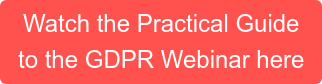 Watch the Practical Guide to the GDPR Webinar here