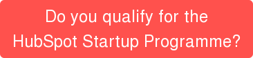 Do you qualify for the HubSpot Startup Programme?