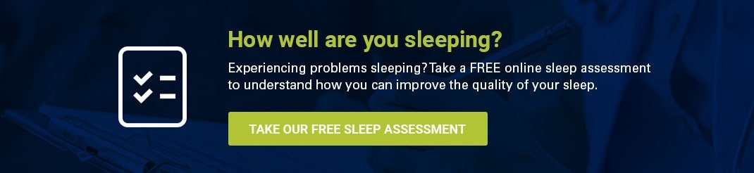 Get a better understanding of your sleep issues with a free sleep assessment.