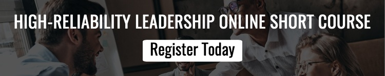 Register for our high-reliability leadership online short course