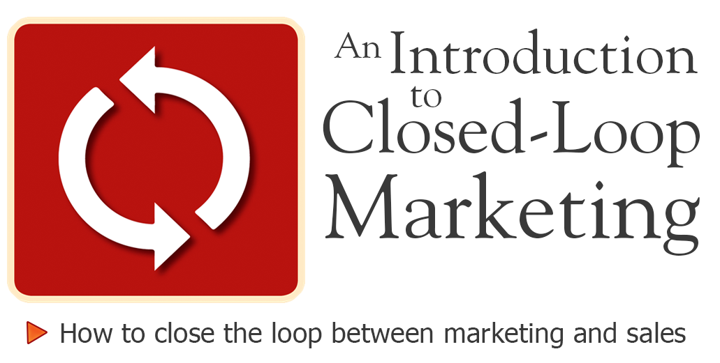Closed Loop Marketing Guide - free to Download!