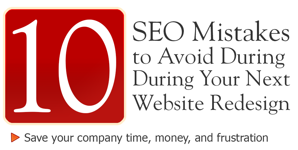 10 SEO Mistakes to Avoid During Your Next Web Site Redesign