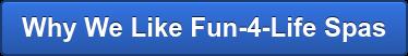 Why We Like Fun-4-Life Spas