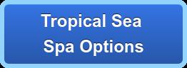Topical Sea Spa Options