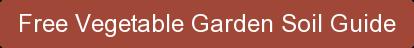 Free Vegetable Garden Soil Guide