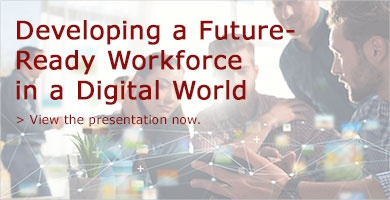 Complimentary Presentation: Developing a Future-Ready Workforce in a Digital World