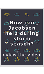 How can Jacobson help during storm season?