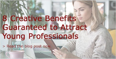 8 Creative Benefits Guaranteed to Attract Young Professionals