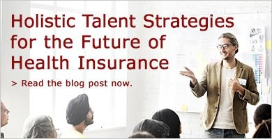 Holistic Talent Strategies for the Future of Health Insurance - Read the blog post now.
