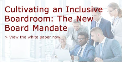 Cultivating an Inclusive Boardroom: The New Board Mandate