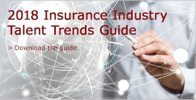 Download our guide for insights into talent trends sure to impact the insurance industry in 2018.