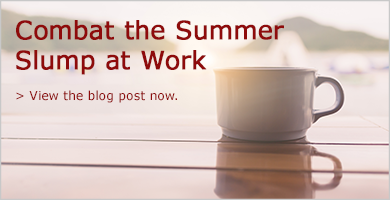Learn ways to combat the summer slump at work.