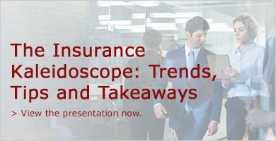 The Insurance Kaleidoscope: Trends, Tips and Takeaways