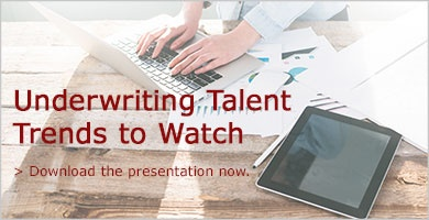 Download the presentation for underwriting talent trends to watch.
