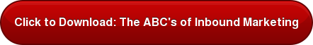 Click to Download: The ABC's of Inbound Marketing