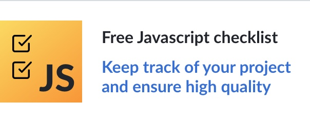 Free Javascript checklist. Keep track of your project and ensure high quality.