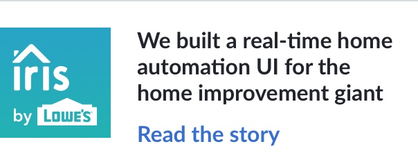 We built a real-time home automation UI for the home improvement giant. Read the story.
