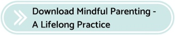 Mindful Parenting A Lifelong Practice  Download E-Book
