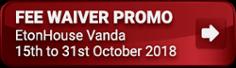 EtonHouse Vanda Fee Waiver Promo