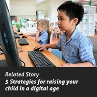 5 Strategies For Raising Your Child In A Digital Age