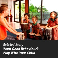 Want Good Behaviour? Play With Your Child