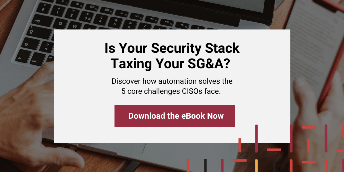 Is Your Cybersecurity Stack Taxing Your SG&A? - Download the eBook Now