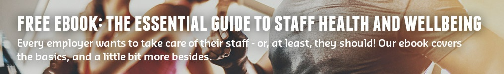 Free Ebook: The Essential Guide to Staff Health and Wellbeing