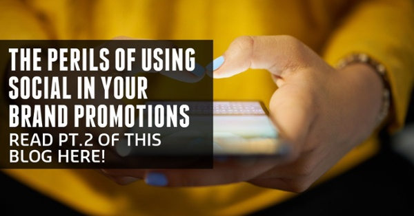 Discover the negatives of using social for your brand promotions