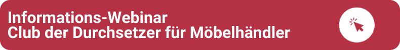 Info-Webinar: Club der Durchsetzer für Möbelhändler