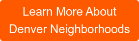 Learn More About Denver Neighborhoods