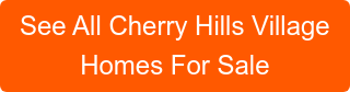 See All Cherry Hills Village Homes For Sale