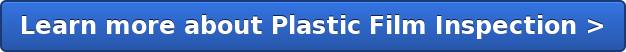 Learn more about Plastic Film Inspection >