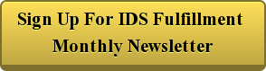 Sign Up For IDS Fulfillment  Monthly Newsletter